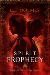 Spirit Prophecy (Book 2 of The Gateway Trilogy)