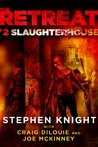 The Retreat #2: Slaughterhouse