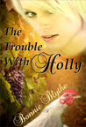 The Trouble With Holly (Nashville Dreamers, #1)