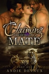 Claiming Their Royal Mate: Part One (Claiming Their Royal Mate, #1)