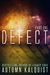 Defect by Autumn Kalquist
