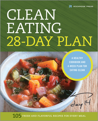 The Clean Eating 28-Day Plan by Callisto Media