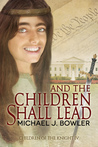 And The Children Shall Lead (Children of the Knight, #4)
