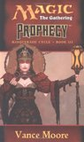 Prophecy (Magic: The Gathering: Masquerade Cycle, #3)