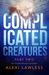 Complicated Creatures: Part Two in a Romantic Suspense Series