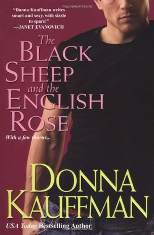 The Black Sheep and the English Rose by Donna Kauffman