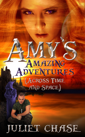 Amy's Amazing Adventures by Juliet Chase