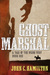 Ghost Marshal (The Ghost Marshal Chronicles, #1)