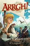 ARRGH! by Stacey R. Campbell