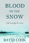 Blood on the Snow by David        Cook