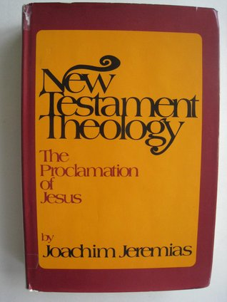 New Testament Theology: The Proclamation of Jesus