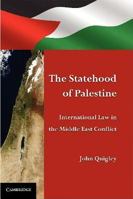 The Statehood of Palestine by John Quigley