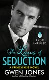 The Laws of Seduction (French Kiss, #3)