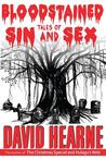 Bloodstained Tales of Sin and Sex by David J. Hearne