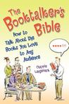 Booktalker's Bible: How to Talk about the Books You Love to Any Audience