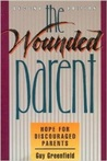 The Wounded Parent: Hope for Discouraged Parents