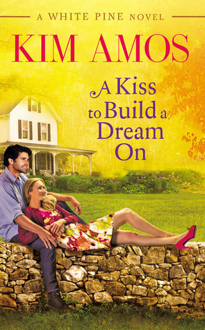 A Kiss to Build a Dream On (White Pine, #1)