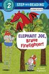 Elephant Joe, Brave Firefighter! (Step into Reading Comic Reader)
