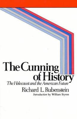 The Cunning of History by Richard L. Rubenstein