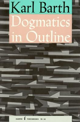 Dogmatics in Outline by Karl Barth