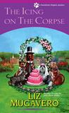 The Icing on the Corpse (Pawsitively Organic Mysteries #3)