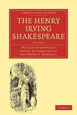 The Henry Irving Shakespeare (Cambridge Library Collection - Literary  Studies) (Volume 1)