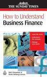 How to Understand Business Finance. the Sunday Times Creating Success Series.