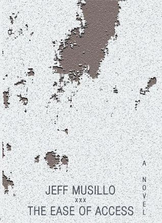 The Ease of Access by Jeff Musillo