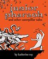 Junior Pharaoh and Other Caterpillar Tales