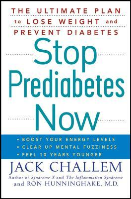 Stop Prediabetes Now by Jack Challem