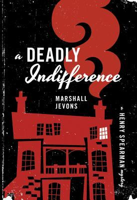 A Deadly Indifference by Marshall Jevons
