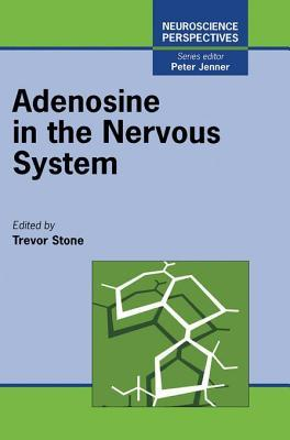 Adenosine in the Nervous System  by  Richard E Stone