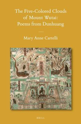 Five-Colored Clouds of Mount Wutai: Poems from Dunhuang