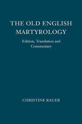 Old English Martyrology: Edition, Translation and Commentary  by  Christine Dr Rauer