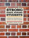 Strong Staff, Strong Students: Professional Development in Schools and Youth Programs