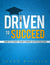 Driven to Succeed: How to S...