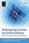 Redesigning Courses for Online Delivery: Design, Interaction, Media, and Evaluation