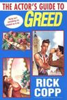 The Actor's Guide to Greed