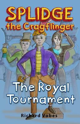 Splidge the Cragflinger - The Royal Tournament (Book1)