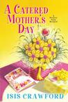 A Catered Mother's Day (A Mystery with Recipes, #11)