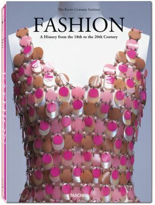 Review Fashion: A History from the 18th to the 20th Century - The Collection of the Kyoto Costume Institute PDF