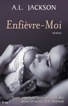 Enfievre-Moi (Closer to You, #1)