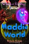 Maddie World (The Three Lost Kids,  #3)