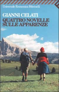 Quattro novelle sulle apparenze by Gianni Celati