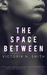 The Space Between (Space, #1)