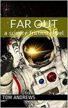 Far Out: a science friction novel
