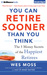 You Can Retire Sooner Than ...