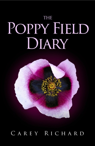 The Poppy Field Diary by Carey Richard