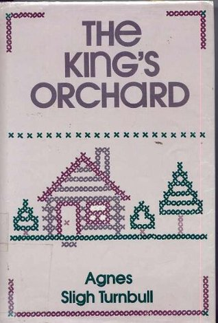 The King's Orchard by Agnes Sligh Turnbull