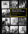 Frame by Frame: The Story of Hollywood in Contact Sheets, 1951-1997
